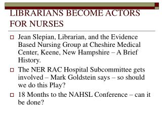 LIBRARIANS BECOME ACTORS FOR NURSES