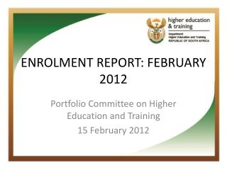 ENROLMENT REPORT: FEBRUARY 2012