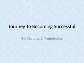 Journey To Becoming Successful