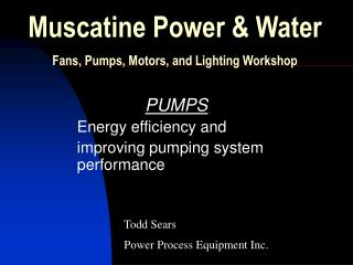 Muscatine Power  Water Fans, Pumps, Motors, and Lighting Workshop