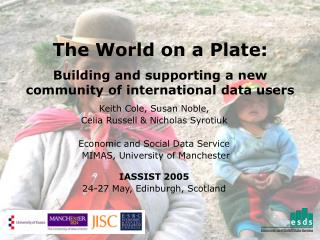 The World on a Plate:  Building and supporting a new community of international data users