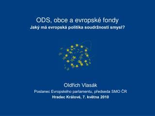 ODS, obce a evropské fondy Jaký má evropská politika soudržnosti smysl?