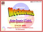 ENGR 4000 Chapter 6: Mechanical Actuation Systems Or Kinematics