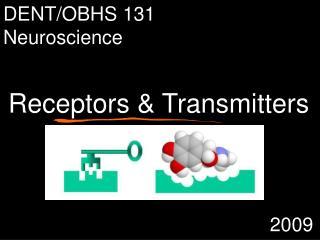 Receptors & Transmitters