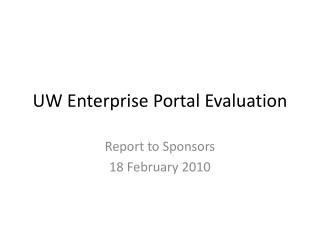 UW Enterprise Portal Evaluation