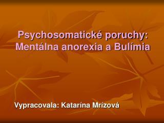 Psychosomatické poruchy: Mentálna anorexia a Bulímia