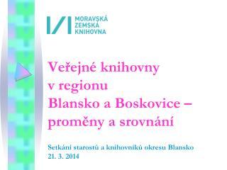 Ve?ejn� knihovny  v regionu  Blansko a Boskovice � prom?ny a srovn�n�