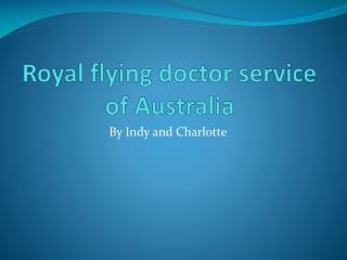 Royal flying doctor service  of  A ustralia