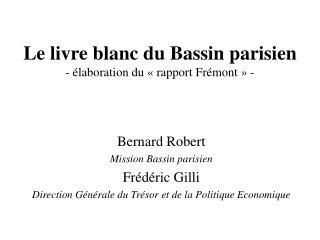 Le livre blanc du Bassin parisien -  laboration du   rapport Fr mont   -