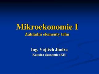 Mikroekonomie I Z�kladn� elementy trhu
