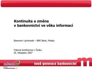 Kontinuita a změna v bankovnictví ve věku informací