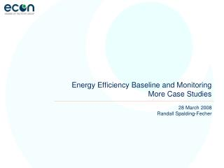 Energy Efficiency Baseline and Monitoring More Case Studies