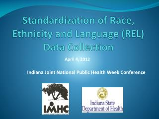 Standardization of Race, Ethnicity and Language (REL) Data Collection