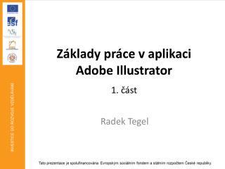 Základy práce v aplikaci  Adobe Illustrator 1. část