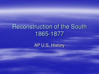 Reconstruction of the South 1865-1877