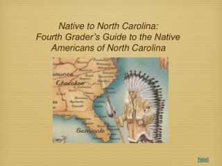 Native to North Carolina: Fourth Grader's Guide to the Native Americans of North Carolina