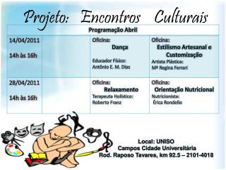 Projeto:   Encontros     Culturais