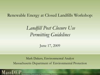 Mark Dakers, Environmental Analyst Massachusetts Department of Environmental Protection