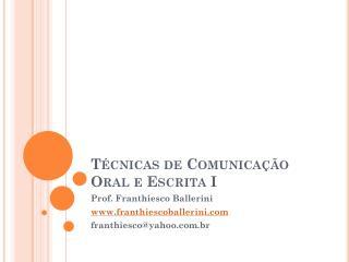 Técnicas de Comunicação Oral e Escrita I