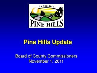 Pine Hills Update