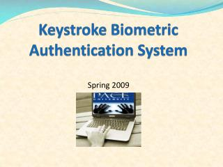 Keystroke Biometric Authentication System