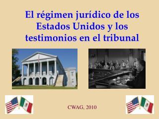 El régimen jurídico de los Estados Unidos y los testimonios en el tribunal
