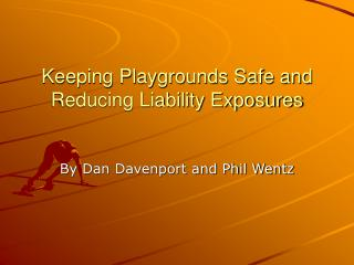 Keeping Playgrounds Safe and Reducing Liability Exposures