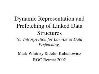 Mark Whitney & John Kubiatowicz ROC Retreat 2002