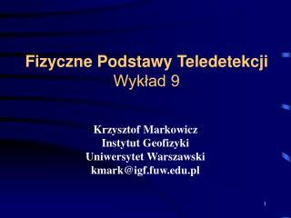 Fizyczne Podstawy Teledetekcji Wykład 9