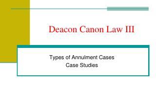Deacon Canon Law III