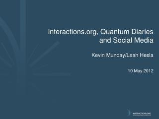 Interactions, Quantum Diaries  and Social Media