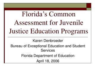 Florida�s Common Assessment for Juvenile Justice Education Programs