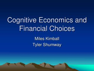 Cognitive Economics and Financial Choices