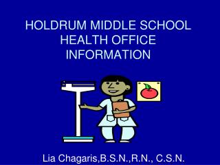 HOLDRUM MIDDLE SCHOOL HEALTH OFFICE INFORMATION