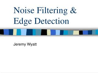Noise Filtering & Edge Detection