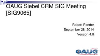 OAUG Siebel CRM SIG Meeting [SIG9065]