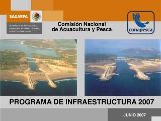PROGRAMA DE INFRAESTRUCTURA 2007