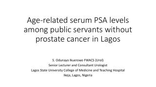 Age-related serum PSA levels among public servants without prostate cancer in Lagos