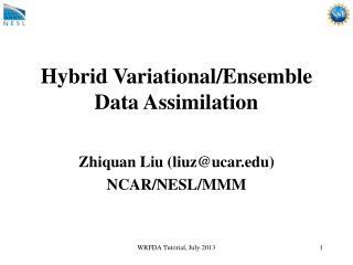 Hybrid Variational/Ensemble Data Assimilation