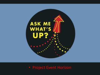 Project Event Horizon