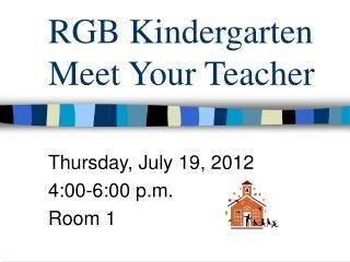 RGB Kindergarten  Meet Your Teacher