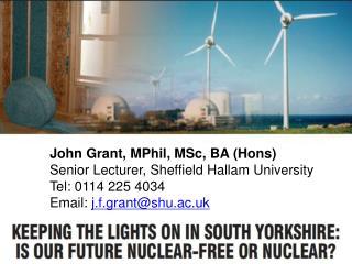 John Grant, MPhil, MSc, BA (Hons) Senior Lecturer, Sheffield Hallam University