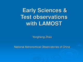 Early Sciences & Test observations  with LAMOST
