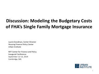 Discussion: Modeling  the Budgetary Costs of FHA's Single Family Mortgage Insurance