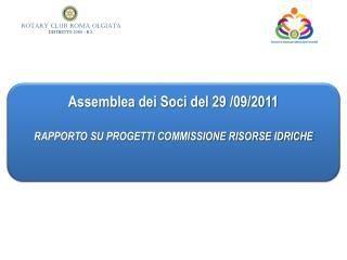 Assemblea dei Soci del 29 /09/2011 RAPPORTO SU PROGETTI COMMISSIONE RISORSE IDRICHE