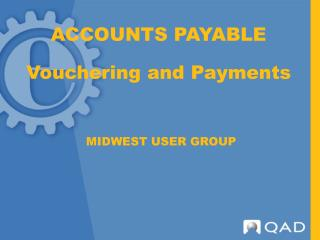 ACCOUNTS PAYABLE Vouchering and Payments