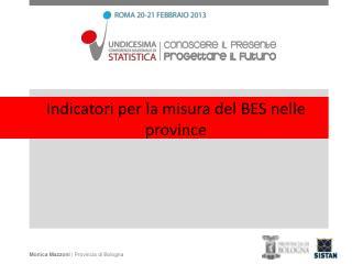 Indicatori per la misura del BES nelle province
