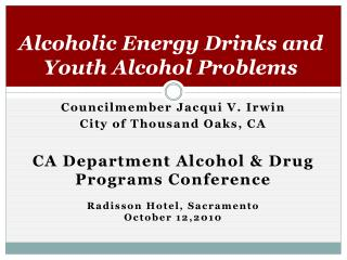 Alcoholic Energy Drinks and Youth Alcohol Problems