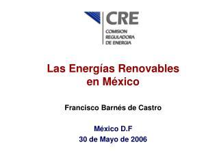 Las Energ�as Renovables  en M�xico