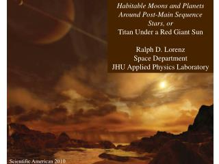 Habitable Moons and Planets Around Post-Main Sequence Stars, or  Titan Under a Red Giant Sun